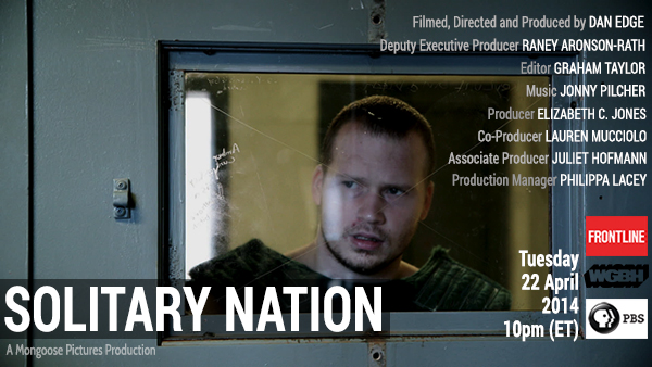 'Solitary Nation' will air on Frontline PBS April 22nd at 10pm!